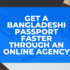 Get a Bangladeshi Passport Faster Through an Online Agency